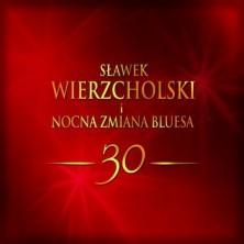 Sławek Wierzcholski, Nocna Zmiana Bluesa 30 Sławek Wierzcholski, Nocna Zmiana Bluesa