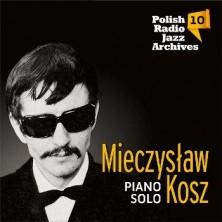 Polish Radio Jazz Archives vol. 10 Mieczysław Kosz