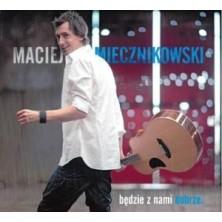 Będzie z nami dobrze Maciej Miecznikowski