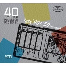 40 tylko polskich piosenek: Lata 40-te i 50-te wczesne Sampler