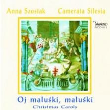 Oj maluśki, maluśki - Christmas Carols. Oh, Tiny, Tiny Camerata Silesia - Anna Szostak
