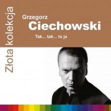 Złota kolekcja: Tak... tak... to ja Grzegorz Ciechowski