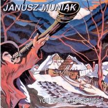 You Know These Songs? Janusz Muniak
