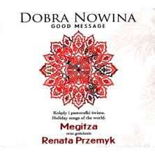 Good Message - Holiday songs of the world - Dobra Nowina - kolędy i pastorałki świata Megitza Renata Przemyk