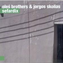 Sefardix Oles Brothers Jorgos Skolias
