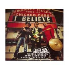 I Believe Bill Neal and Jarek Śmietana Band