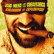 Cigarros Explosivos! Jaro Milko & The Cubalkanics