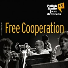 Free Cooperation Polish Radio Jazz Archives vol. 18 Free Cooperation