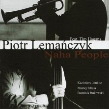 Naha People Piotr Lemańczyk feat. Tim Hagans