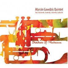 Shadows of Autumn Marcin Gawdzis Quintet