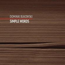 Simple Words Dominik Bukowski