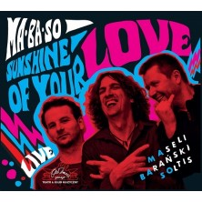 Sunshine of your love MA- BA - SO - Bernard Maseli, Michał Barański, Daniel Dano Soltis