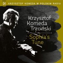 Krzysztof Komeda w Polskim Radiu Vol. 4 - Sophia's Tune  Krzysztof Komeda Trzciński