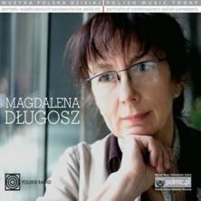 Muzyka Polska Dzisiaj. Portrety współczesnych kompozytorów polskich Magdalena Długosz