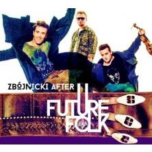 Zbójnicki after Future Folk