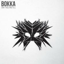 Don't Kiss And Tell Bokka