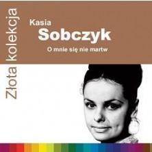 Złota kolekcja: O mnie się nie martw Katarzyna Sobczyk
