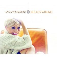 Kolędy wielkie Anna Wyszkoni