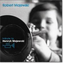 Tribute To Henryk Majewski Robert Majewski