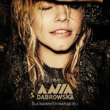 Dla naiwnych marzycieli Ania Dąbrowska