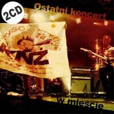 Ostatni koncert w mieście Kazik Na Żywo