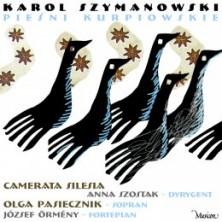 The Kurpie Songs by Karol Szymanowski Pieśni kurpiowskie Karol Szymanowski Karol Szymanowski, Camerata Silesia