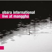 Live at Manggha Obara International