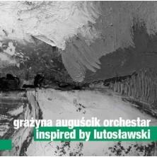 Inspired By Lutosławski Grażyna Auguścik Orchestar