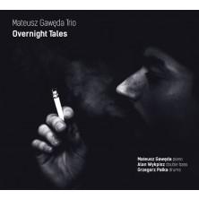 Overnight Tales Mateusz Gawęda Trio