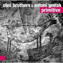 Primitivo Oleś Brothers & Antoni Gralak
