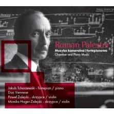 Palester: Muzyka kameralna i fortepianowa. Chamber and Piano Music Roman Palester