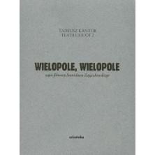 Wielopole, Wielopole, Tadeusz Kantor Stanisław Zajączkowski