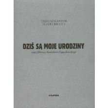 Dzisiaj są moje urodziny, Tadeusz Kantor Stanisław Zajączkowski