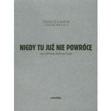 Nigdy tu już nie powrócęTadeusz Kantor Stanisław Zajączkowski