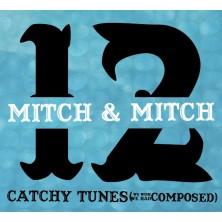 12 Catchy Tunes (We Wish We Had Composed) Mitch & Mitch