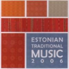 Estonian Traditional Music 2006 Sampler