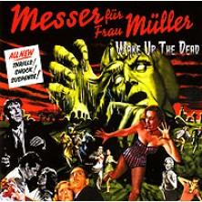 Wake Up The Dead Messer für Frau Müller Nozh dlya Frau Muller