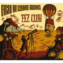 Fez Club Figli di Madre Ignota