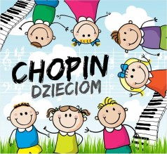 Chopin dzieciom Chopin for Children