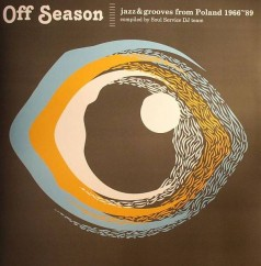 Off Season. Jazz and grooves from Poland 1966~89